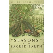 Seasons of the Sacred Earth by Cliff Seruntine