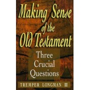 Making Sense of the Old Testament by Tremper Longman