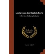 Lectures on the English Poets: Delivered at the Surrey Institution