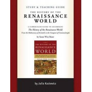 Study and Teaching Guide for the History of the Renaissance World by Julia Kaziewicz