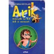 Aventurile lui Arik. Arik si mercenarii - Ioan Nicolaie