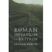 The Roman Invasion of Britain by Graham Webster