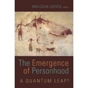 The Emergence of Personhood by Malcolm Jeeves