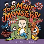Too Many Monsters! by Robert Neubecker