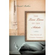 The Love Lives of the Artists by Daniel Bullen