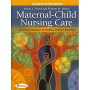 Maternal-Child Nursing Care by Susan L Ward