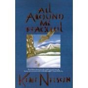 All Around Me Peaceful by Kent Nelson