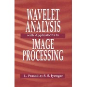 Wavelet Analysis with Applications to Image Processing by Lakshman Prasad
