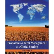 Economics of Farm Management in a Global Setting by Kent D. Olson