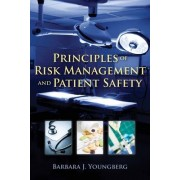 Principles of Risk Management and Patient Safety by Barbara J. Youngberg