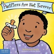 Pacifiers Are Not Forever by Elizabeth Verdick