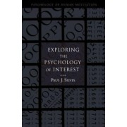 Exploring the Psychology of Interest by Paul J. Silvia