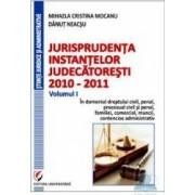 Jurisprudenta instantelor judecatoresti 2010-2011 Vol. I - Mihaela Cristina Mocanu Danut Neacsu
