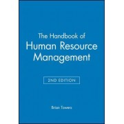 The Handbook of Human Resource Management by Brian Towers