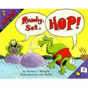 Ready, Set, Hop! by Stuart J. Murphy