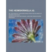 The Heimskringla; Or, the Sagas of the Norse Kings from the Icelandic of Snorre Sturlason (4) by Snorri Sturluson