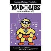 Sooper Dooper Mad Libs by Roger Price