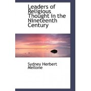 Leaders of Religious Thought in the Nineteenth Century by Sydney Herbert Mellone