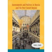Governments and Politics in Russia and the Post-Soviet Region by Vicki L. Hesli