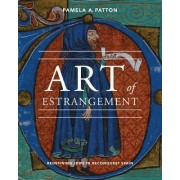 Art of Estrangement by Pamela A Patton