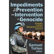 Impediments to the Prevention and Intervention of Genocide by Samuel Totten