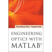 Engineering Optics with Matlab by Ting-Chung Poon