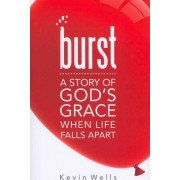 Burst by Kevin B Wells