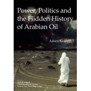 Power, Politics and the Hidden History of Arabian Oil by Aileen Keating