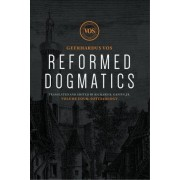 Reformed Dogmatics: Soteriology, Volume 4 by Geerhardus Vos