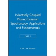 Inductively Coupled Plasma Emission Spectroscopy: Applications and Fundamentals Pt. 2 by P. W. J. M. Boumans