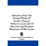 Selections from the Poetical Works of Geoffry Chaucer by Geoffrey Chaucer