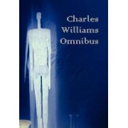 Charles Williams Omnibus - War in Heaven, Many Dimensions, the Place of the Lion, Shadows of Ecstasy, the Greater Trumps, Descent Into Hell, All Hallo by Charles Williams