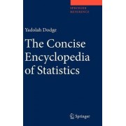 The Concise Encyclopedia of Statistics by Yadolah Dodge