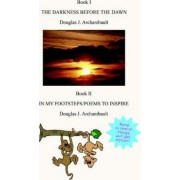 The Darkness Before the Dawn by Douglas J Archambault