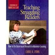 Teaching Struggling Readers by Lyons