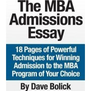 The MBA Admissions Essay by Dave Bolick