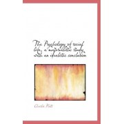 The Psychology of Social Life, a Materialistic Study with an Idealistic Conclusion by Charles Platt