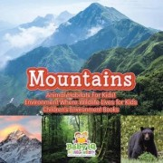 Mountains - Animal Habitats for Kids! Environment Where Wildlife Lives for Kids - Children's Environment Books by Baby Iq Builder Books