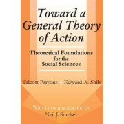 Toward a General Theory of Action by Edward A. Shils