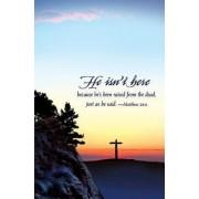 He Isn't Here Easter Sunrise Bulletin 2015, Regular (Package of 50)