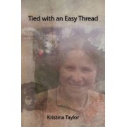 Tied with an Easy Thread by Kristina Taylor