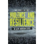 Violence and Resilience in Latin American Cities by Kees Koonings