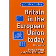 Britain in the European Union Today by Duncan Watts