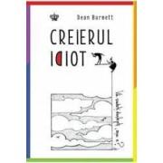 Creierul idiot - Dean Burnett