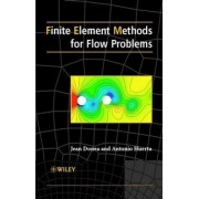 Finite Element Methods for Flow Problems by Jean Donea