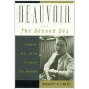 Beauvoir and the Second Sex by Margaret A. Simons