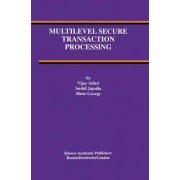 Multilevel Secure Transaction Processing by Vijay Atluri