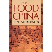 The Food of China by E. N. Anderson