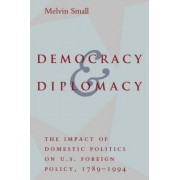 Democracy and Diplomacy by Melvin Small