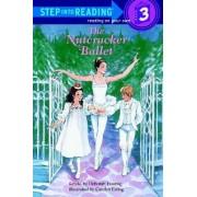 The Step into Reading Nutcracker Ballet by Deborah Hautzig